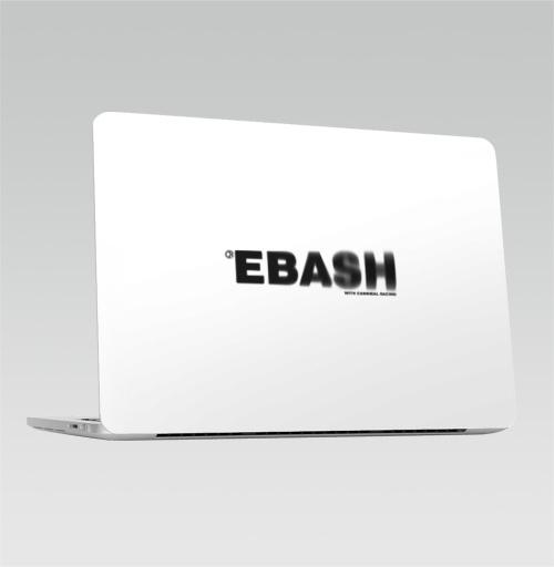 Наклейка на Ноутбук Macbook Pro 2016-2018 – Macbook Pro Touch Bar Ебаш,  купить в Москве – интернет-магазин Allskins, мат, надписи, ебаш, черно-белое, крутые надписи на английском