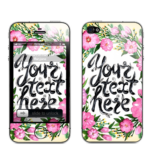 Наклейка на Телефон Apple iPhone 4S, 4 Ваш текст,  купить в Москве – интернет-магазин Allskins, english, цветы, акварель, надписи, типографика, говорящие